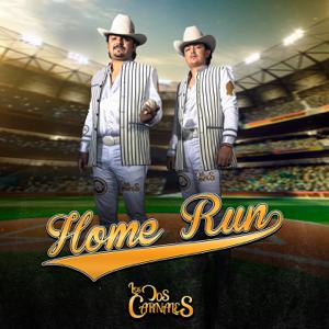 Los Dos Carnales - Home Run