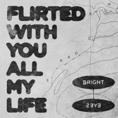 Bright Eyes - Flirted With You All My Life