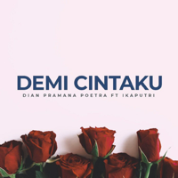 Download musik Dian Pramana Poetra - Demi Cintaku (feat. Ikaputri)