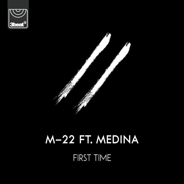 M-22 mit First Time (feat. Medina)