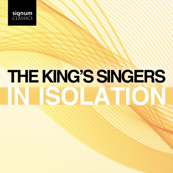 The King's Singers - The King's Singers: In Isolation - EP