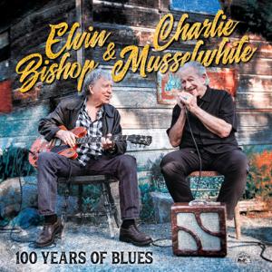 Elvin Bishop & Charlie Musselwhite, Elvin Bishop & Charlie Mussewhite - 100 Years of Blues