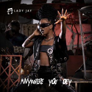 Lady Jay - Anywhere You Dey - EP