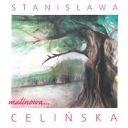 Malinowa… - Stanisława Celińska - Stanisława Celińska