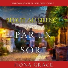 Réduit au Silence par un Sort [Silenced by a Spell]: Un Roman Policier de Lacey Doyle - Tome 7 [A Lacey Doyle Cozy Mystery, Book 7] (Unabridged)