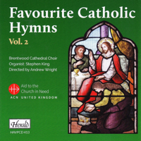Brentwood Cathedral Choir, Andrew Wright & Stephen King - Favourite Catholic Hymns, Vol. 2 artwork