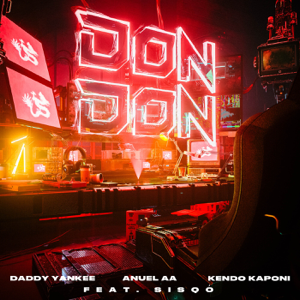 Daddy Yankee, Anuel AA & Kendo Kaponi - Don Don (Remix) [feat. Sisqó]