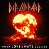 Def Leppard - When Love & Hate Collide artwork