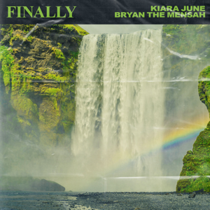 Kiara June - Finally feat. BRYAN the MENSAH
