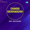 Chander Kachhakachhi (Original Motion Picture Soundtrack) - Single