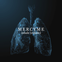 inhale (exhale) - MercyMe Cover Art