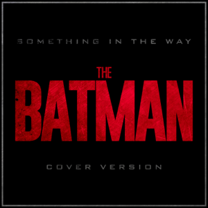 Alala - Something In the Way (Batman Cover Version)