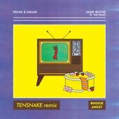 Kraak & Smaak - Same Blood (Tensnake Remix) feat. The Palms