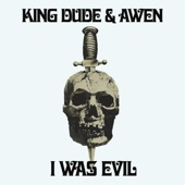 King Dude - I Was Evil (feat. Awen) [Acoustic Version]