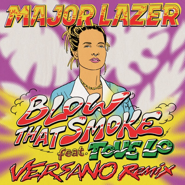 Blow That Smoke (feat. Tove Lo) [VERSANO Remix] - Single