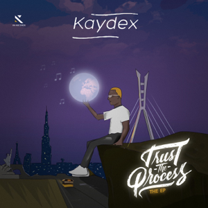 Kaydex - Trust the Process - EP