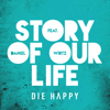 Die Happy - Story of Our Life (feat. Daniel Wirtz) Grafik