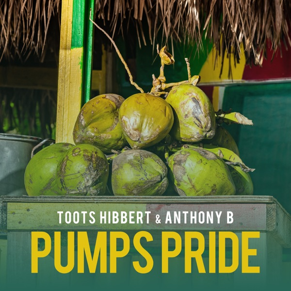 Toots Hibbert & Anthony B - Pumps Pride