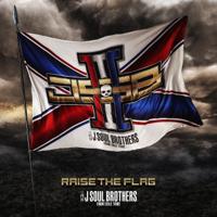 三代目 J SOUL BROTHERS from EXILE TRIBE - RAISE THE FLAG artwork