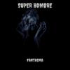 Super Hombre - Fantasma artwork