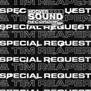 Special Request & Tim Reaper - Hooversound Presents: Special Request and Tim Reaper - EP