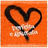 Paulo Bentes & Manu Della Monica - Perfeita e Abstrata  arte