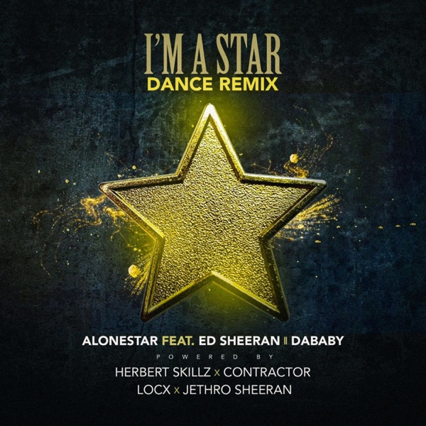 I'm a Star (feat. Ed Sheeran, Dababy, Locx & Contractor) [Dance Remix] - Single