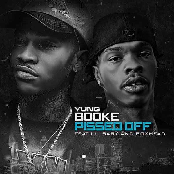 Pissed Off (feat. Lil Baby & Boxhead) - Single