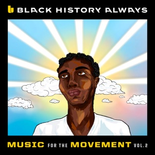 Various Artists – Black History Always / Music For the Movement, Vol. 2 – EP [iTunes Plus AAC M4A]