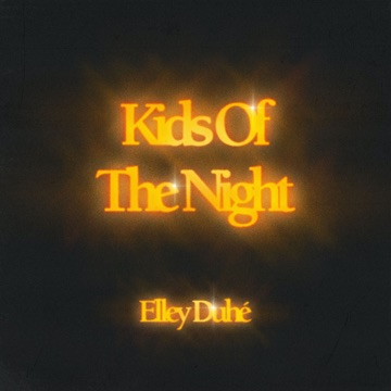 Elley Duhé – Kids of the Night – Single