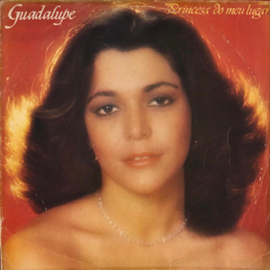 Guadalupe - Princesa Do Meu Lugar