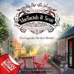 Ein Cupcake für den Mörder - MacTavish & Scott - Die Lady Detectives von Edinburgh, Folge 2 (Ungekürzt)