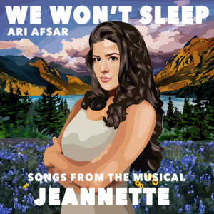 """Ari Afsar - We Won't Sleep (Songs from the Musical """"Jeannette"""")"""