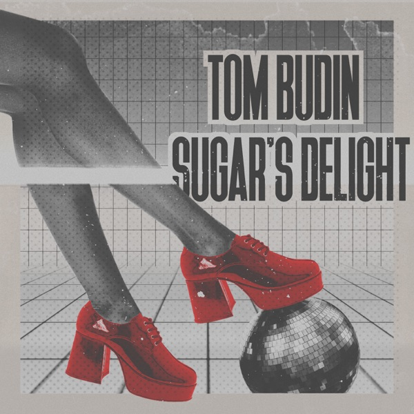 Tom Budin - Sugar's Delight
