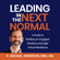 R. Michael Anderson - Leading in the Next Normal: A Guide to Building an Engaged, Resilient and Agile Virtual Workforce (Unabridged)