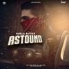Astound feat Harj Nagra Single