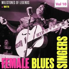 Milestones of Legends: Female Blues Singers, Vol. 10