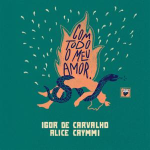 Alice Caymmi & Igor de Carvalho - Com Todo o Meu Amor