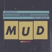 Tall Black Guy - Mud
