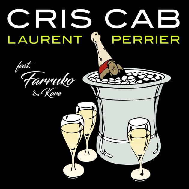 Cris Cab – Laurent Perrier (feat. Farruko & Kore) – Single [iTunes Plus M4A] | iplusall.4fullz.com