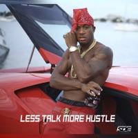 Less Talk More Hustle - Red Cafe
