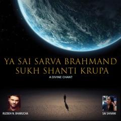 Ya Sai Sarva Brahmand Sukh Shanti Krupa - A Divine Chant