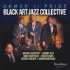Black Art Jazz Collective - Armor of Pride (feat. Jeremy Pelt, Wayne Escoffery, James Burton III, Xavier Davis, Vicente Archer & Johnathan Blake)  artwork