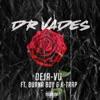 Deja-vu (feat. Burna Boy & K-Trap) - Single, Dr. Vades