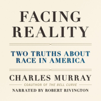 Facing Reality: Two Truths About Race in America (Unabridged)