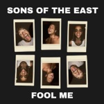 Sons Of The East - Fool Me