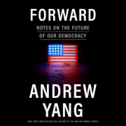 Forward: Notes on the Future of Our Democracy (Unabridged)