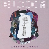 Autumn Jones - Bloom