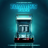 Tommy's Face (feat. Spencer Chamberlain & Underoath) - Your Broken Hero Cover Art