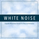 White Noise, White Noise Therapy & White Noise Meditation White Noise (Loopable) - White Noise, White Noise Therapy & White Noise Meditation
